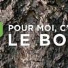 Lancement Campagne publicitaire «Pour moi c'est le bois»