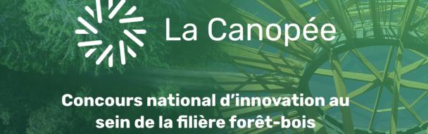LA CANOPEE – Concours national d'innovation au sein de la filière forêt-bois